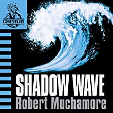 Cherub: Shadow Wave Audiobook by Robert Muchamore Narrated by Simon Scardifield