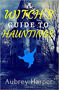 A Witch's Guide to Hauntings: Volume 3 (A Book and Candle Mystery)