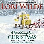 A Wedding for Christmas: A Twilight, Texas Novel | Lori Wilde