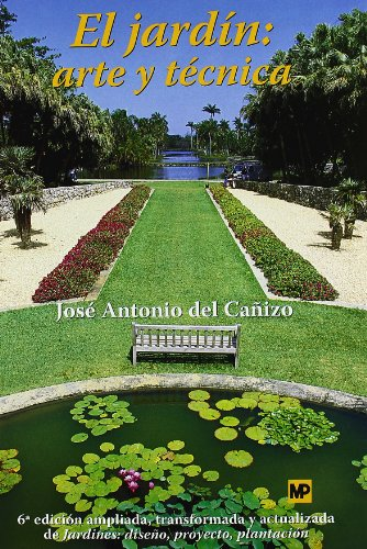 Descargar Libro El Jardín: Arte Y Técnica. José A. Cañizo Perate