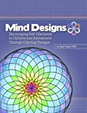 img - for Mind Designs: Encouraging Self-Disclosure in Children and Adolescents Through Coloring Therapy with CD book / textbook / text book