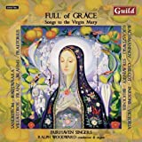 Full of Grace - Songs to the Virgin Mary by Ralph Woodward (organ) Fairhaven Singers