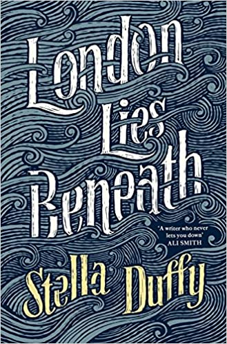 Image result for london lies beneath stella duffy