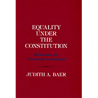 Equality under the Constitution: Reclaiming the Fourteenth Amendment