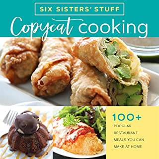 Book Cover: Copycat Cooking With Six Sisters' Stuff: 100  Popular Restaurant Meals You Can Make at Home