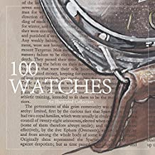100 Watches: An Illustrated Collection