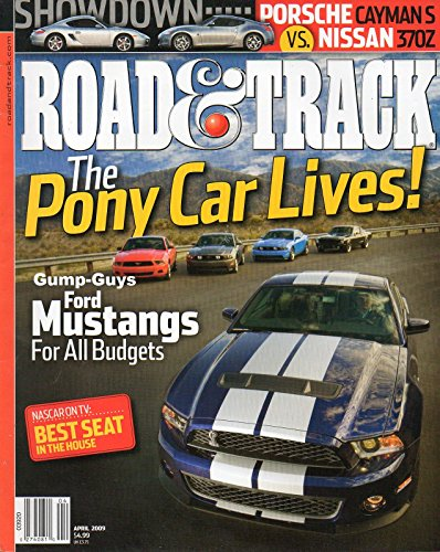 Road & Track Magazine April 2009 THE PONY CAR LIVES! Ford Mustangs For All Budgets NASCAR ON TV