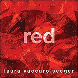 Red: Seeger, Laura Vaccaro: 9780823447121: Amazon.com: Books
