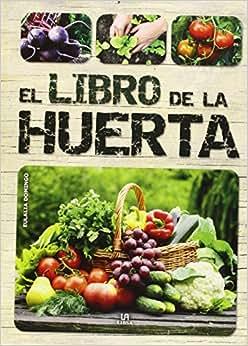 Libro de la huerta el cuidados de jardineria equipo for Libros de jardineria