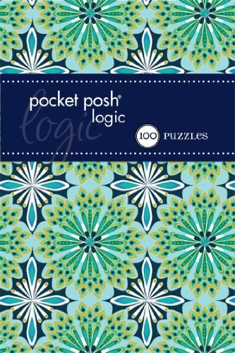 Download Pocket Posh Logic 6: 100 Puzzles (Paperback) - Common ebook