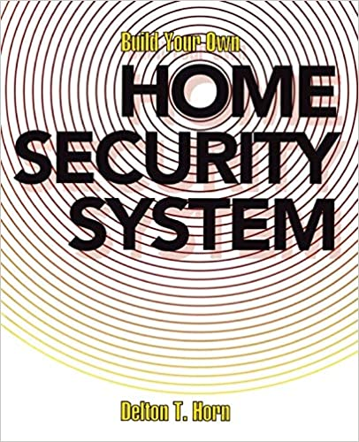 Build Your Own Home Security System Delton T Horn 9780070303935
