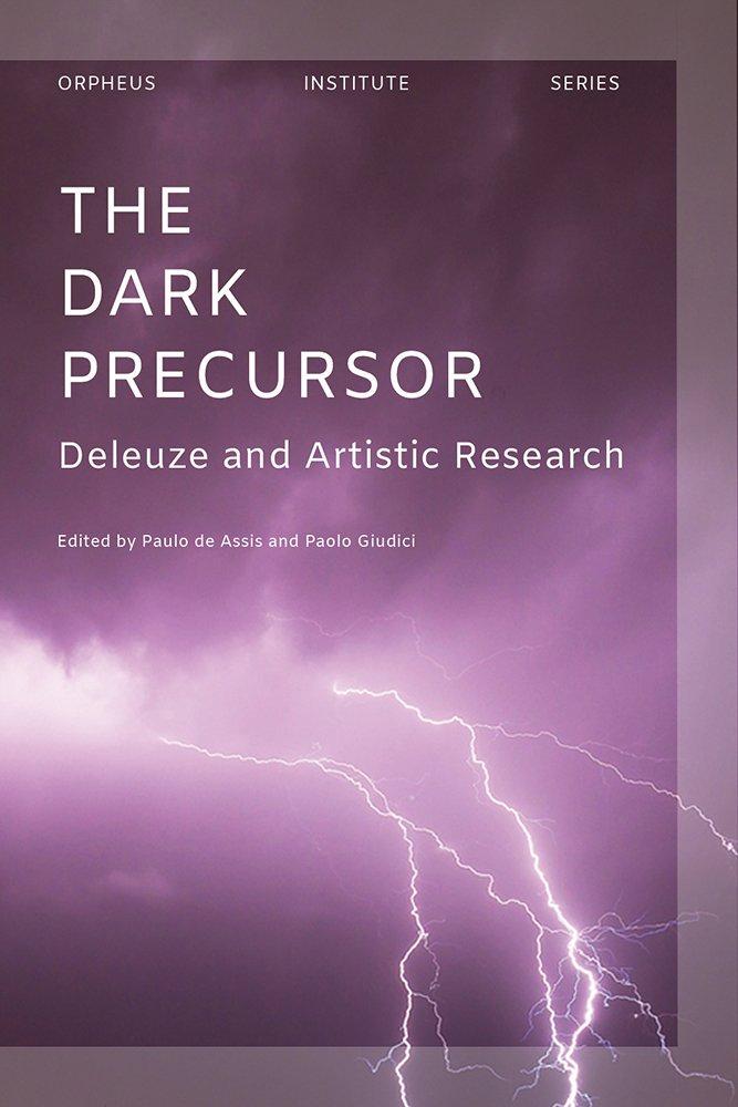 The Dark Precursor: Deleuze and Artistic Research (Orpheus Institute)