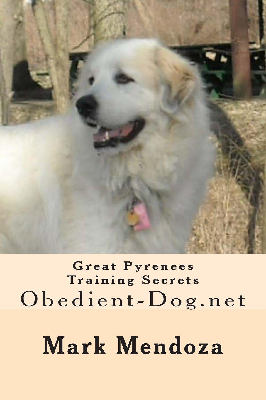 Read Online Great Pyrenees Training Secrets: Obedient-Dog.net pdf