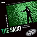 The Saint: Saint Closes the Case (BBC Radio Crimes) Radio/TV Program by Leslie Charteris Narrated by Paul Rhys