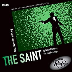 The Saint: Saint Closes the Case (BBC Radio Crimes)