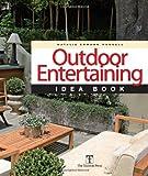 Outdoor Entertaining Idea Book, Natalie Ermann Russell, 1600850618