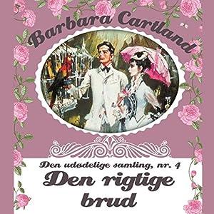 Den rigtige brud (Barbara Cartland - Den udødelige samling 4) Audiobook
