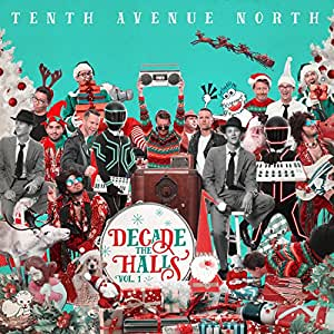 Tenth Avenue North - Decade the Halls, Vol. 1 - Amazon.com