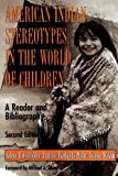 American Indian Stereotypes in the World of Children, Arlene B. Hirschfelder and Paulette Fairbanks Molin, 0810836122