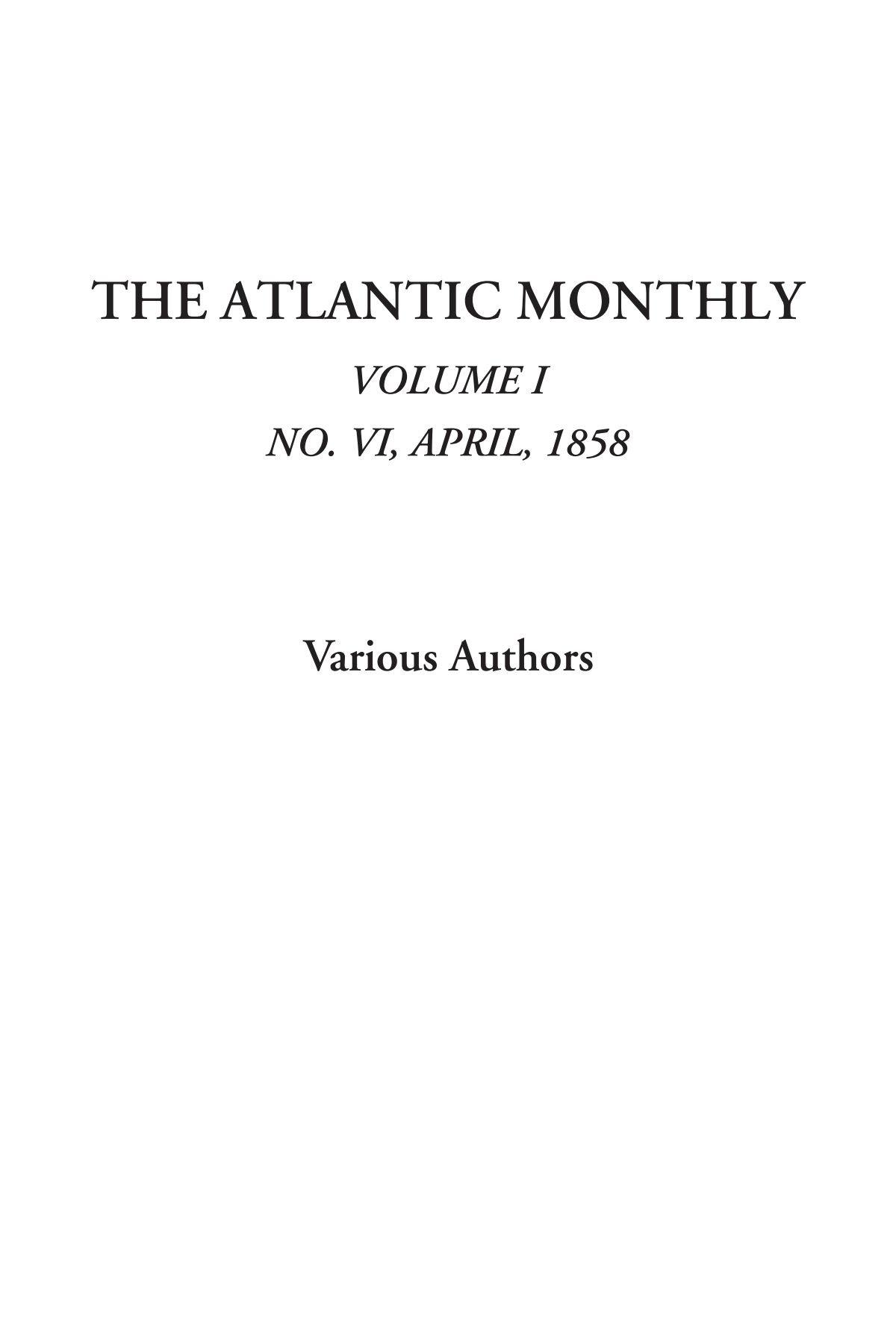 The Atlantic Monthly (Volume I, No. VI, April, 1858) pdf