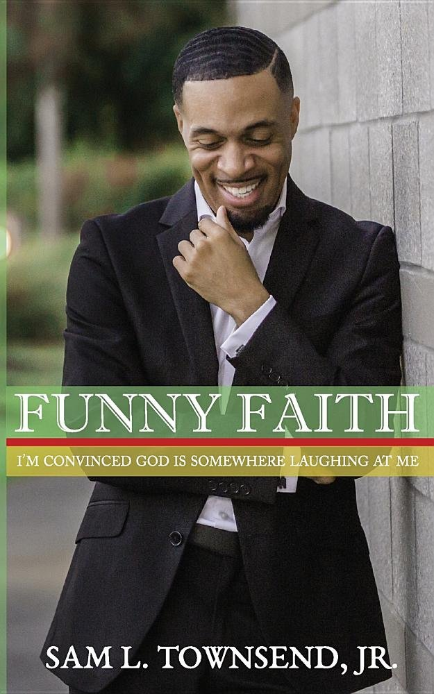 Download FUNNY FAITH: I'm Convinced God is Somewhere Laughing at Me PDF