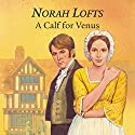 A Calf for Venus  Audiobook by Norah Lofts Narrated by Gareth Armstrong