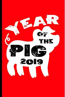 Happy Chinese New Year 2019 Year Of The Pig: Lined Notebook Journal
