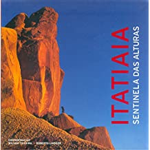 Itatiaia. Sentinela das Alturas