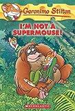 I'M Not a Supermouse!, Geronimo Stilton, 0545103754