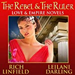 The Rebel & the Ruler: Love & Empire | Leilani Darling,Rich Linfield