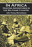 img - for In Africa; Hunting Adventures in the Big Game Country book / textbook / text book