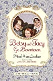 Betsy and Tacy Go Downtown (Betsy-Tacy Books Book 4)
