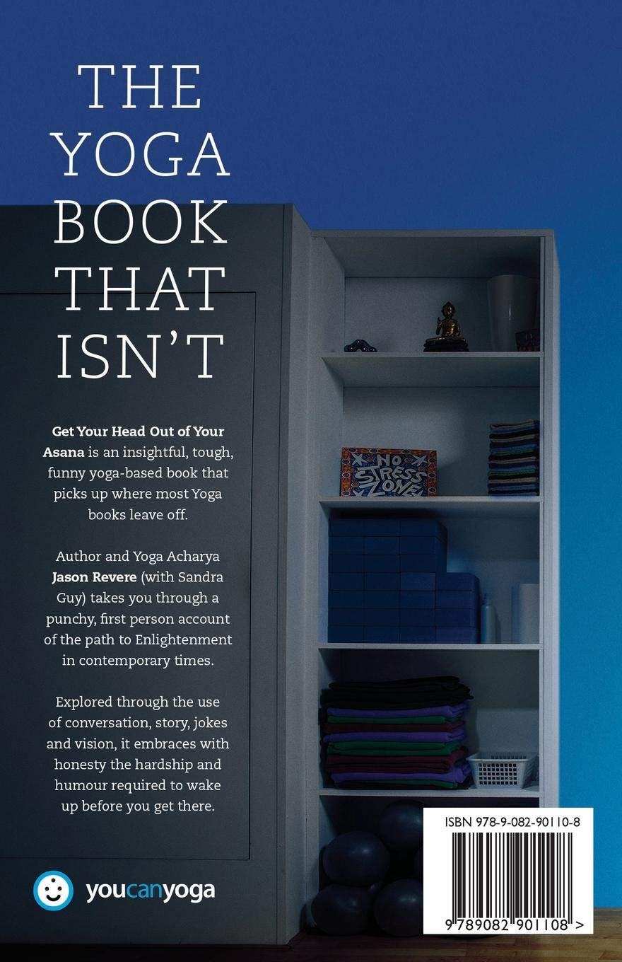 Get Your Head Out of Your Asana: The Yoga Book That Isnt ...