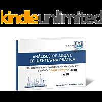 Análises de Água e Efluentes na Prática: pH, alcalinidade, condutividade elétrica, cor e turbidez passo a passo