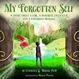img - for My Forgotten Self: A Story About a Girl, a Powerful Encounter, and a Universal Message (Paperback) book / textbook / text book