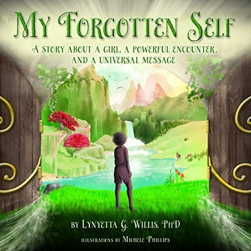 My Forgotten Self: A Story About a Girl, a Powerful Encounter, and a Universal Message (Paperback) PDF