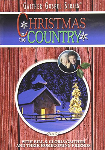 Bill and Gloria Gaither and Their Homecoming Friends: Christmas in the Country