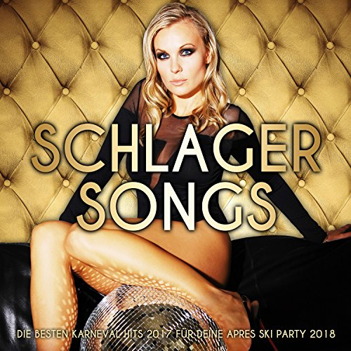 Schlager Songs - Die besten Karneval Hits 2017 für deine Apres Ski Party 2018 [Explicit]