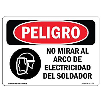 OSHA Danger Sign - Do Not Watch The Arc Spanish | Choose from: Aluminum,