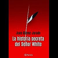 La historia secreta del señor White (Spanish Edition)