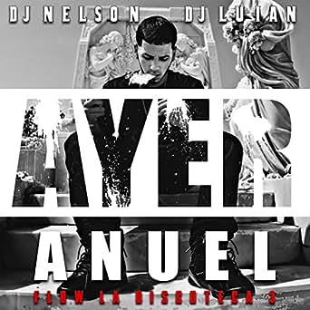 Amazon.com: Ayer [Explicit]: Dj Nelson & Anuel AA: MP3 Downloads