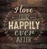 P. GRAHAM DUNN I Love Our Happily Ever After Distressed 12 x 12 Wood Lath Wall Art Sign Plaque