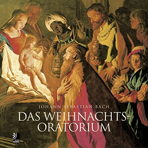 Das Weichnachtsoratorium-The Christmas Oratorio. Con 4 CD Audio (Ear books)