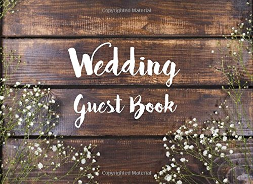 Wedding Guest Book: Light White Flower Rustic Chic Design - Guest Book For Memorail / Messages Book / Advice / Events and More - 8.25x6 (Volume 3)