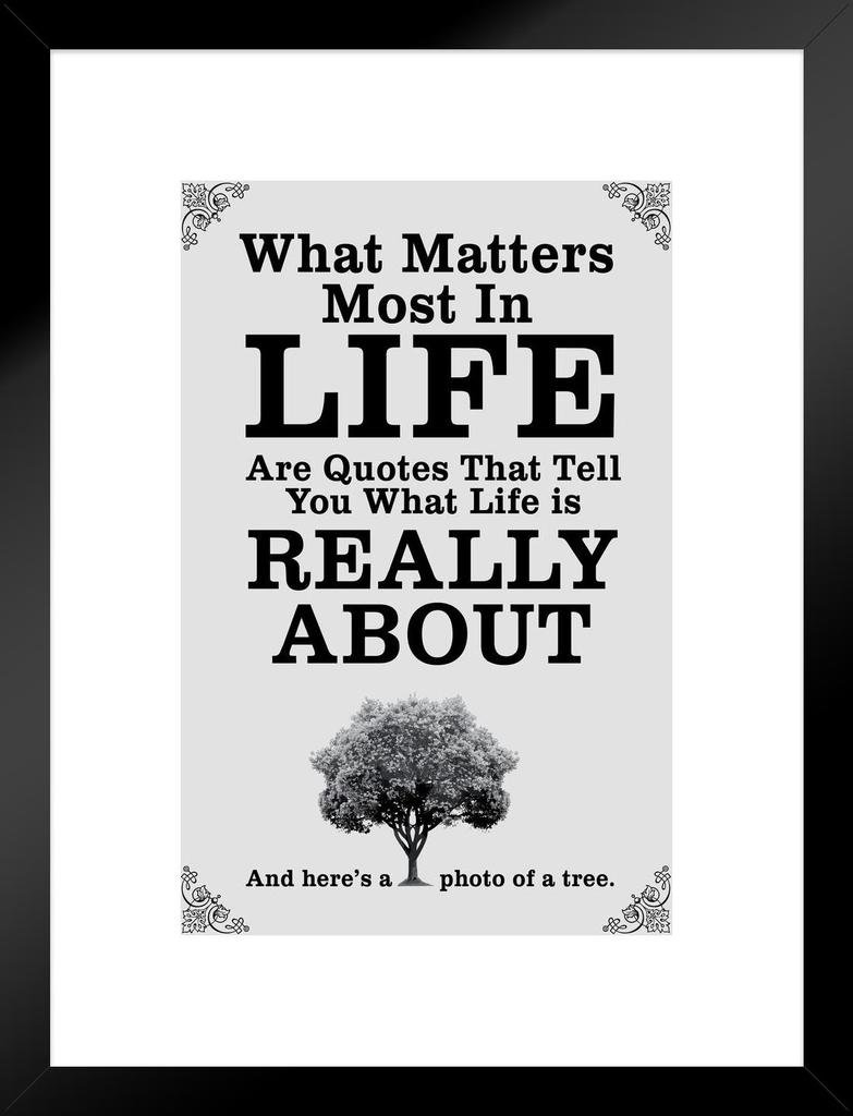 Amazoncom What Matters Most In Life Are Quotes White Poster 24x36