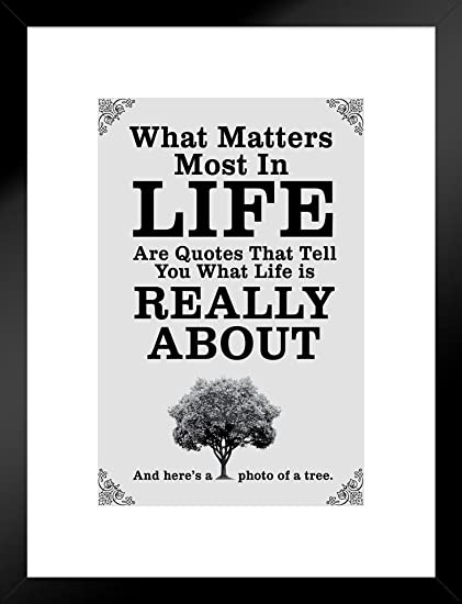 Amazoncom Poster Foundry What Matters Most In Life Are Quotes