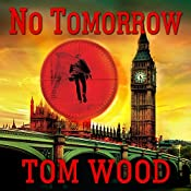 No Tomorrow: Victor the Assassin, Book 4 | Tom Wood