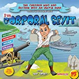 CORPORAL SEYIT (The Children who had become a useful man Book 100)