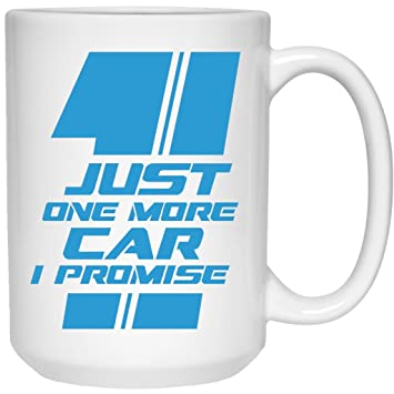 6cbd88bd Image Unavailable. Image not available for. Color: Car Enthusiast Just One  More Car I Promise - Funny Car Lover ...