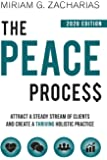 The Peace Process 2020 Edition: Attract a Steady Stream of Clients and Create a Thriving Holistic Practice